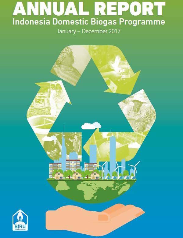 Laporan Tahunan Program Biogas Rumah Tangga Indonesia (IDBP) 2017