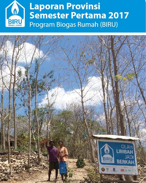 Laporan Semester Pertama 2017 Program Biogas Rumah (BIRU), Juli 2017